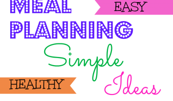 Meal Planning – Simple Suggestions for Quick, Easy, Family Meals