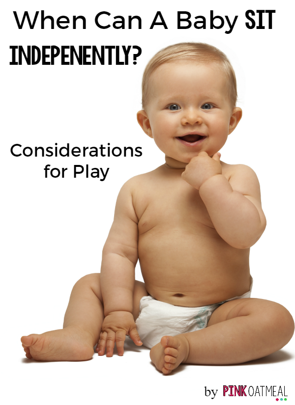 Information On When Your Baby Can Sit Independently And Play Position Considerations
