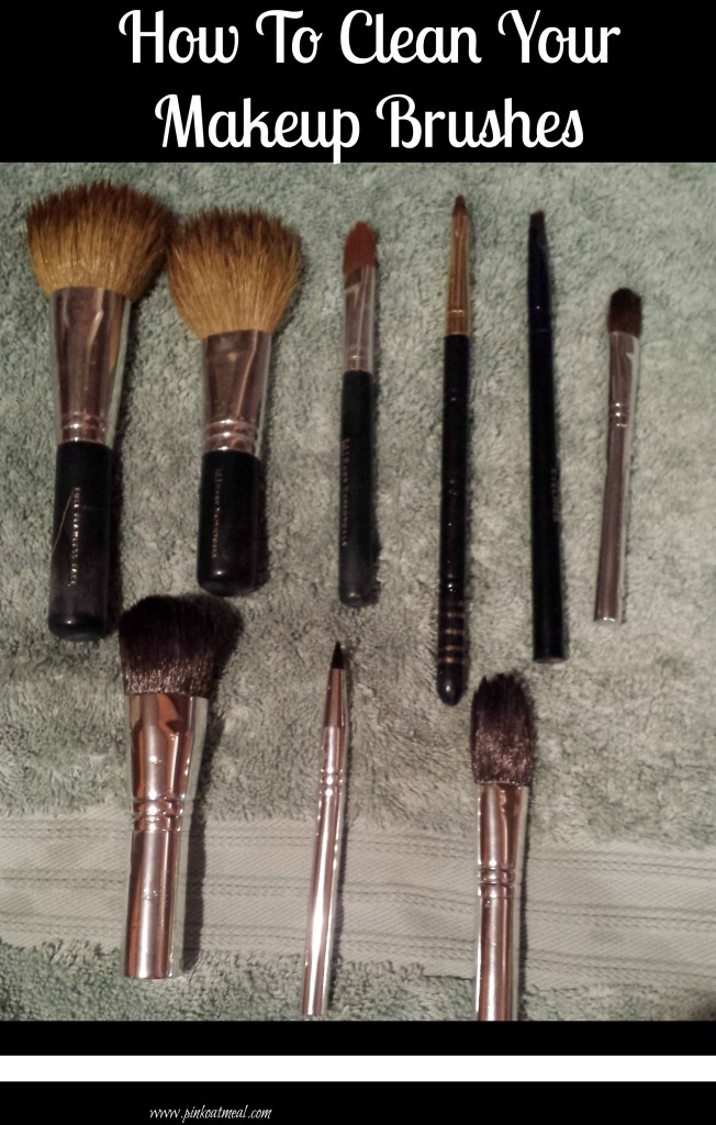 How To Clean Your Makeup Brushes - Pink Oatmeal