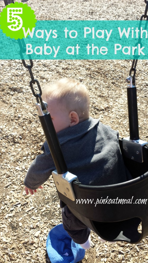 5 ways to play with baby at the park