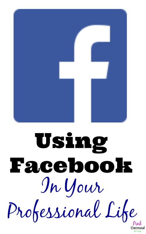 Facebook in your professional life - Pink Oatmeal