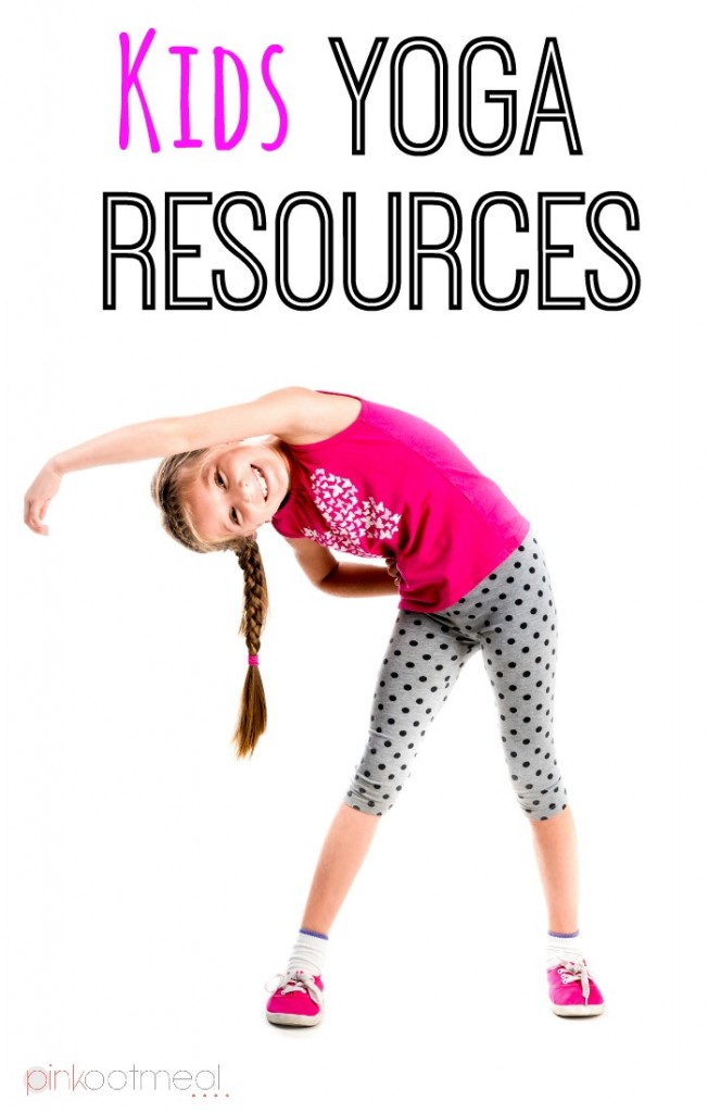 Kids Yoga Resources For Home And The Classroom Pink Oatmeal