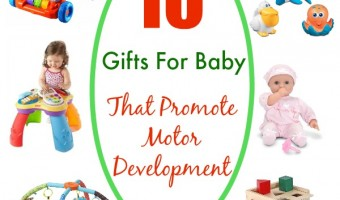 10 Gifts For Baby That Promote Motor Development