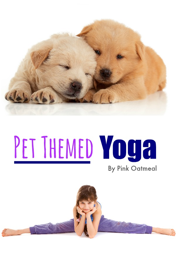 Pet Themed Yoga. I love that the yoga poses are associated with pets. Perfect for kids yoga!