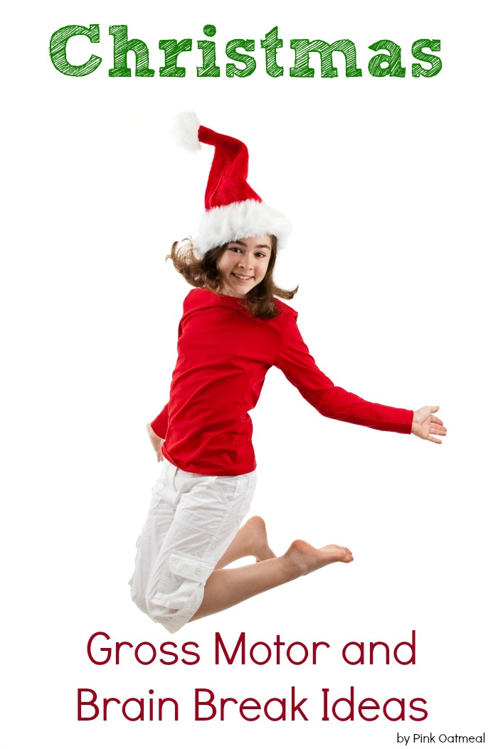 Christmas Brain Breaks and Gross Motor Ideas | Pink Oatmeal