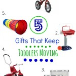 5 Gifts That Keep Toddlers Moving