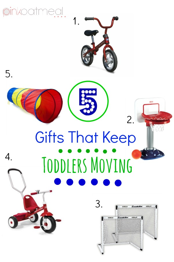 5 Gifts That Keep Toddlers Moving - Pink Oatmeal