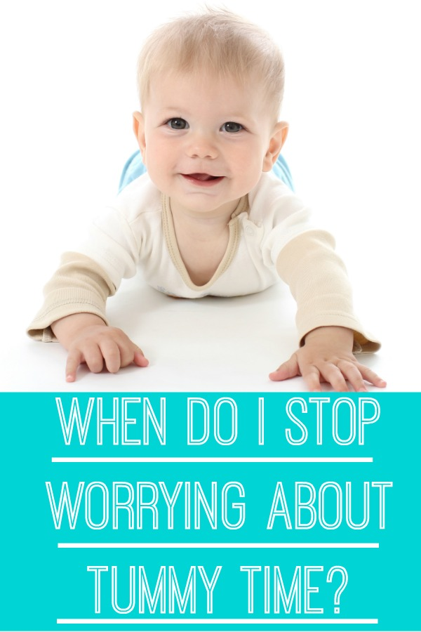 When Do I Stop Worrying About Tummy Time? A simple answer to this question!