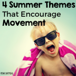 4 Fun Summer Themes That Encourage Movement