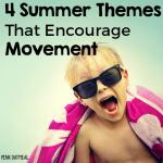 Fun Summer Themes That Encourage Movement