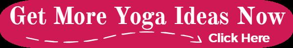 Get More Yoga Ideas Now