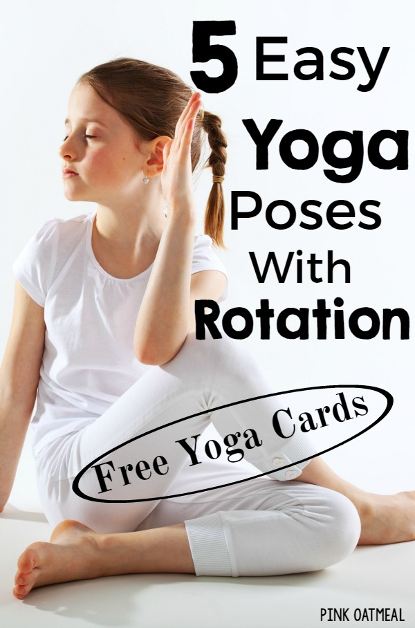 5 Easy Yoga Poses With Rotation. Perfect for kids yoga! Plus FREE yoga cards!