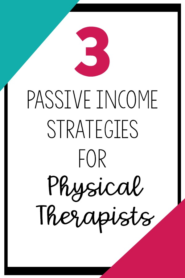 Passive Income Strategies for Physical therapists