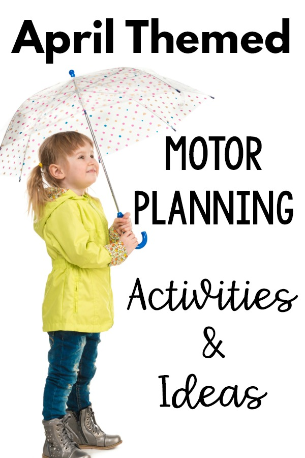 April themed motor planning. Gross motor activities and fine motor activities with themes for the month of April. Fun ideas to work on motor skills that go perfect with this month!