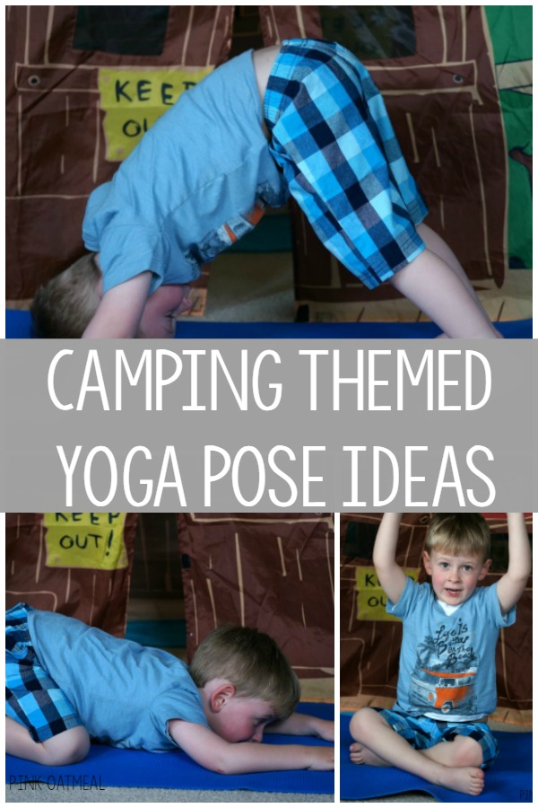Camping Themed Activities Yoga Pose Ideas Are A Must For Any Unit