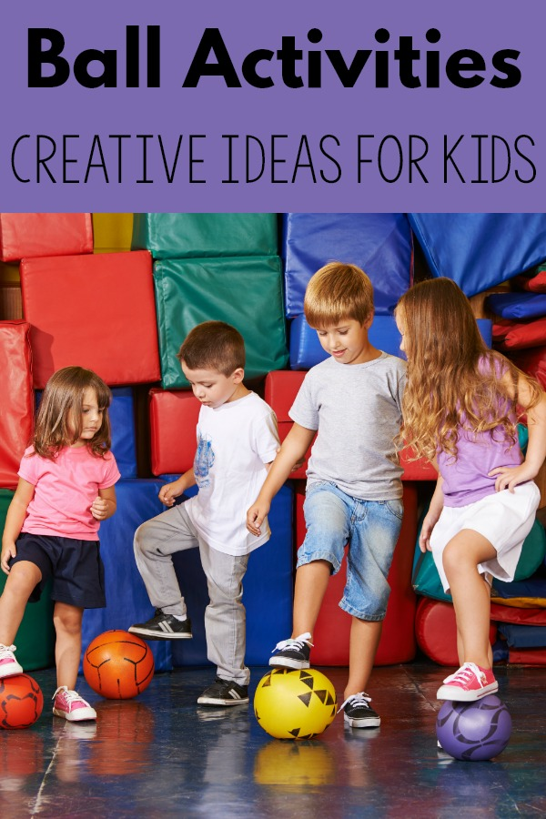Creative Ball Activities For Kids