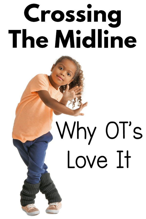 Occupational Therapists Love Crossing Midline.