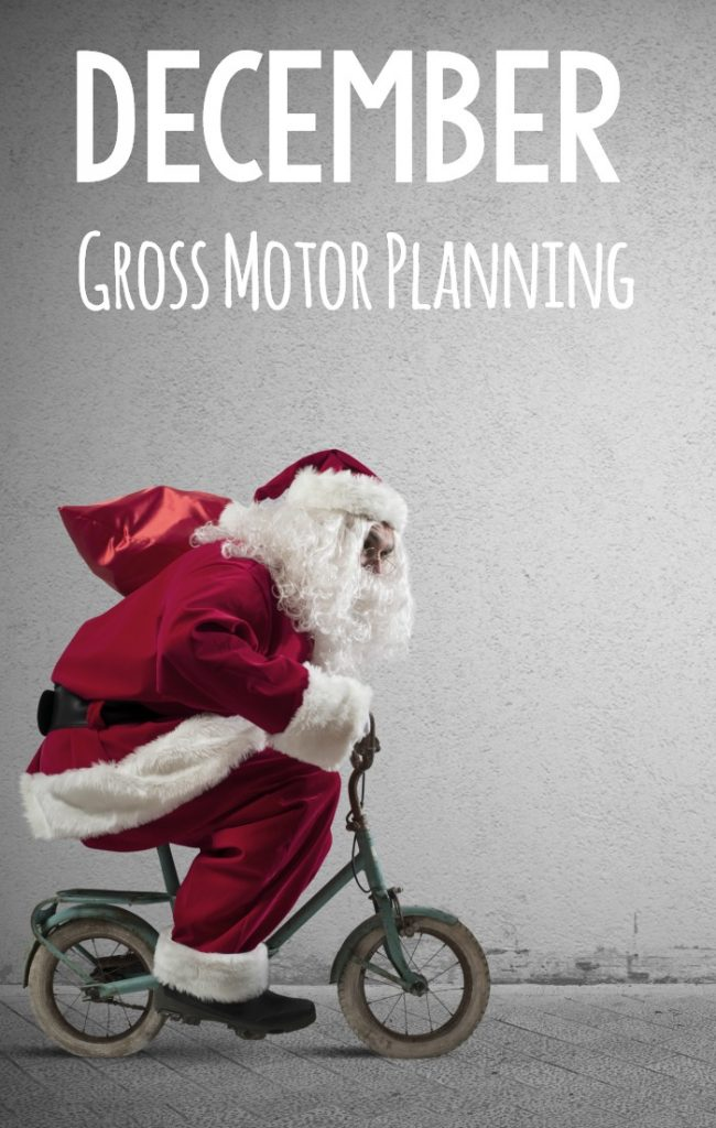 Gross Motor Activities for the month of December. Fun holiday and winter themed gross motor activities. A great list to plan your gross motor for December. #holidaygrossmotor #christmasgrossmotor #wintergrossmotor
