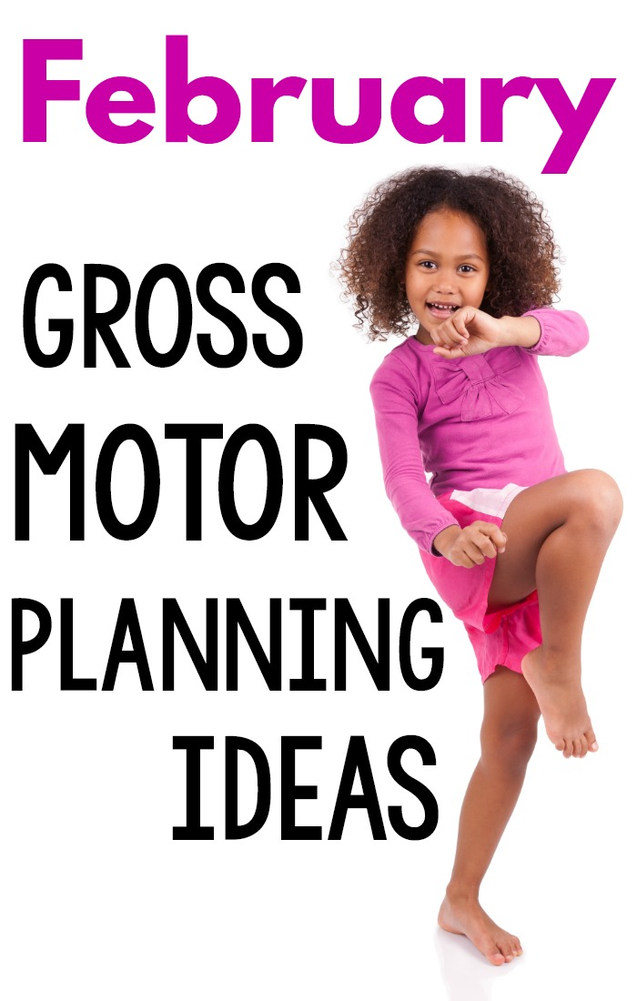February Gross Motor Planning Ideas