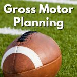 Football Gross Motor Planning