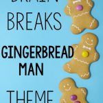 Gingerbread Man Brain Break Ideas – Gingerbread Man Activities