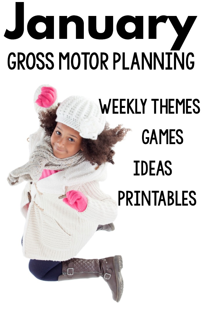 January Gross Motor Planning Ideas. Include are different themes for each week. Gross motor activities are included for each theme. There are several ideas, games and printables. #grossmotor #printables #preschool