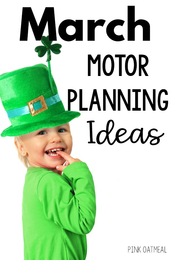 March themed motor planning ideas. Get different ideas for your gross motor and fine motor planning needs for the month of march. Fun themes like Spring, Basketball, St. Patrick's Day , Circus and more are included in these motor planning ideas!