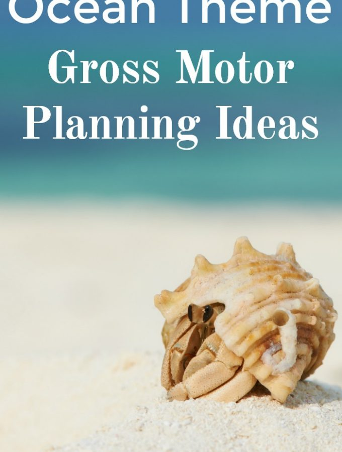 Ocean themed gross motor planning ideas. Gross motor activities that center around the ocean life, beach, and activities. These activities are perfect for an ocean unit, an ocean camp or ocean theme!