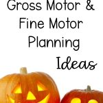 October Gross Motor Activities. October Fine Motor Activities