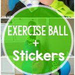 Stability ball activities that use stickers. What a fun way to combine gross motor and fine motor. Perfect for occupational therapy or physical therapy!