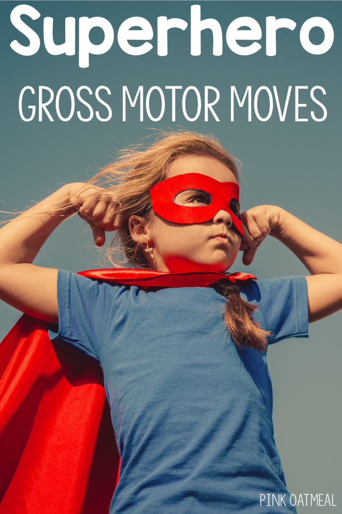 Fun ways to move like a superhero! Gross motor and brain break ideas that are simple and fun for your superheros!
