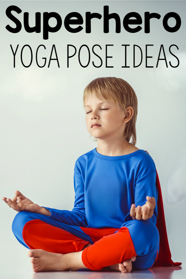 Superhero Yoga Pose Ideas