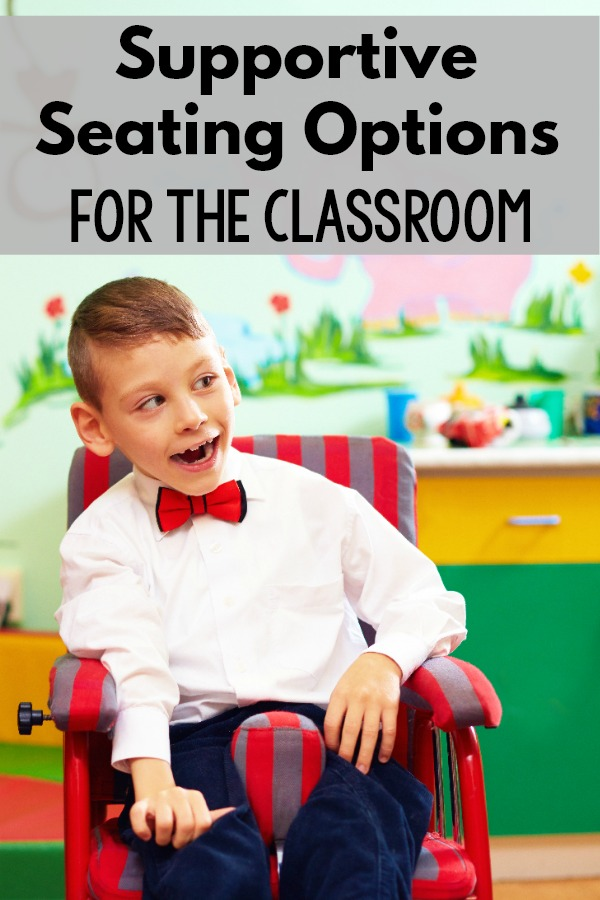 Supportive Classroom Seating. A great resources for ideas and supportive seating suggestions. Great for special education, physical therapists, occupational therapists and beyond.