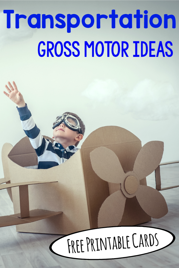 Transportation theme - Gross Motor Ideas plus there are free printable cards! Love this for preschool!