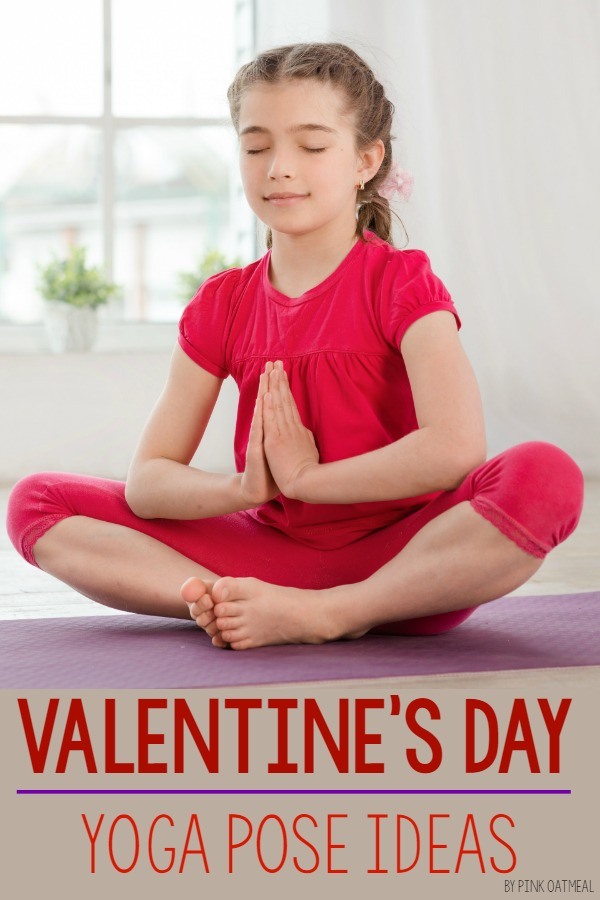 Valentine's Day Yoga Pose Ideas. These are awesome for kids. I love how the poses are traditional poses but have a Valentine's Day spin!