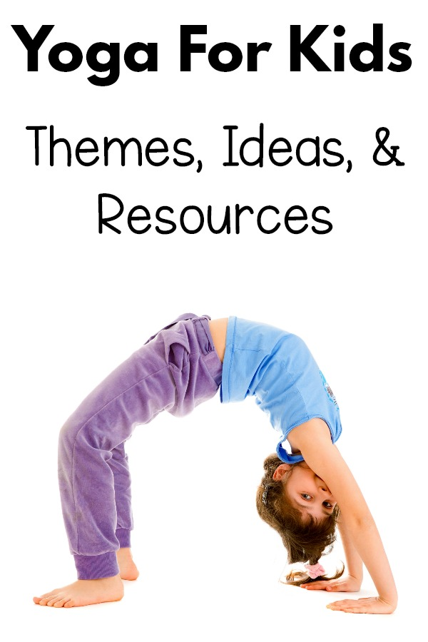 Yoga For Kids - Ideas, Themes, and Resources